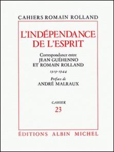 L'Indépendance de l'esprit - Correspondance de Romain Rolland à Jean Guéhenno (1919-1944), cahier nº23-Romain Rolland , Romain Rolland
