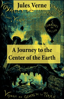 A Journey to the Center of the Earth - The Classic Unabridged Malleson Translation-Jules Verne , Frederick Amadeus Malleson