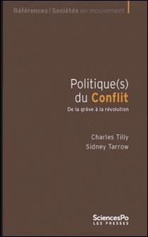Politique(s) du conflit - De la grève à la révolution-Sidney Tarrow