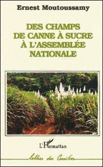 Des champs de canne à sucre à l'Assemblée nationale-Ernest Moutoussamy