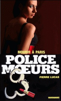 Police des moeurs nº96 Mourir à Paris-Pierre Lucas
