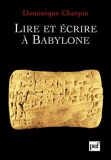 Lire et écrire à Babylone-Dominique Charpin