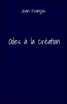 Odes à la création-Jean François
