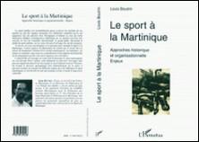 Le sport à la Martinique - Approches historiques et organisationnelles - Enjeux-Louis Boutrin