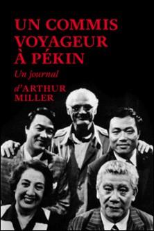 Un commis voyageur à Pékin-Arthur Miller