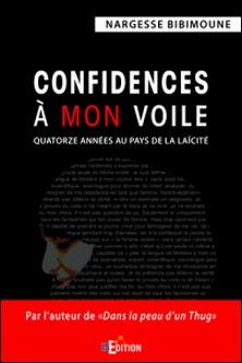 Confidences à mon voile - Quatorze années au pays de la laïcité-Nargesse Bibimoune