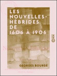 Les Nouvelles-Hébrides de 1606 à 1906-Georges Bourge