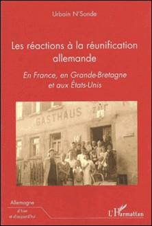 Les réactions à la réunification allemande. - En France, en Grande-Bretagne et aux Etats-Unis-Urbain N'sonde