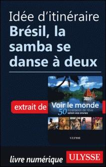 Idée d'itinéraire - Brésil, la samba se danse à deux-Collectif