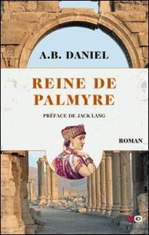 Reine de Palmyre 1 volume-A.b. Daniel