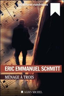 Ménage à trois-Eric-Emmanuel Schmitt