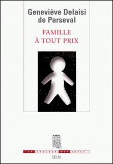 Famille à tout prix-Geneviève Delaisi de Parseval