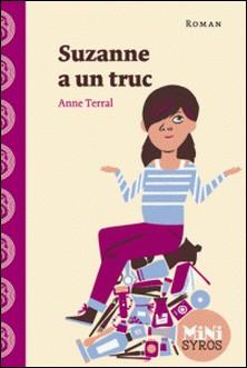 Suzanne a un truc-Anne Terral