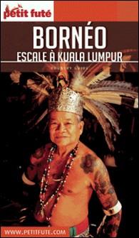 Petit Futé Bornéo - Escale à Kuala Lumpur-Petit Futé