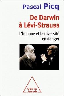 De Darwin à Lévi-Strauss - L'homme et la diversité en danger-Pascal Picq
