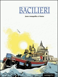 Jours tranquilles à Venise-Paolo Bacilieri