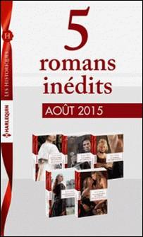 5 romans inédits Les Historiques (nº677 à 681 - août 2015) - Harlequin collection Les Historiques-Collectif