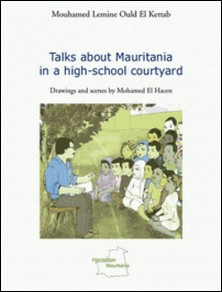 Talks about Mauritania in a high-school courtyard - Drawnings and scenes by Mohamed El Hacen-Mouhamed Lemine Ould El Kettab