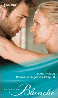 Rencontre orageuse à l'hôpital-Scarlet Wilson