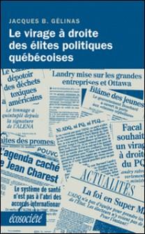 Le virage à droite des élites politiques québécoises-Jacques B. Gélinas