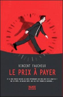 Le prix à payer - Roman pour ados-Vincent Faucheux