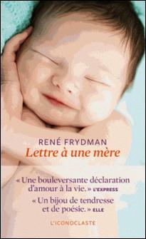 Lettre à une mère-René Frydman , Judith Perrignon