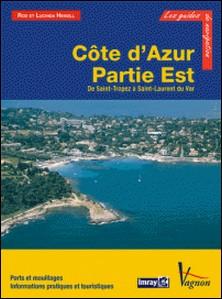 Côte d'Azur - Partie Est, de Saint-Tropez à Saint-Laurent du Var - Ports et mouillages, Informations pratiques et touristiques-Rod Heikell , Lucinda Heikell