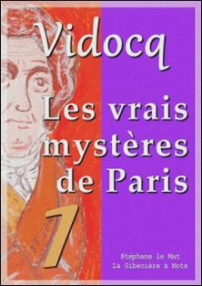 Les vrais mystères de Paris - tome 1-Eugène-François Vidocq