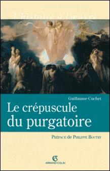 Le crépuscule du purgatoire-Guillaume Cuchet