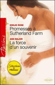 Promesses à Sutherland Farm - La force d'un souvenir-Emilie Rose , Ann Major