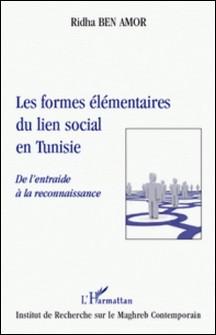 Les formes élémentaires du lien social en tunisie - De l'entraide à la reconnaissance-Réda Ben Amor