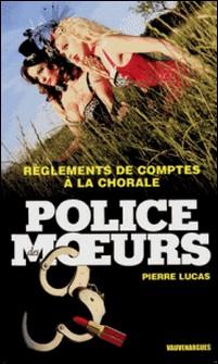 Police des moeurs nº229 Règlements de compte à la chorale-Pierre Lucas