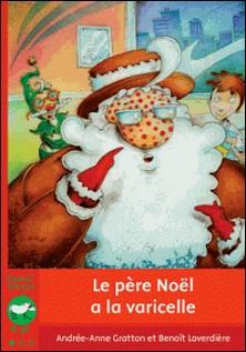 Le Père Noël a la varicelle-Andrée-Anne Gratton