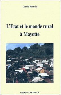 L'Etat et le monde rural à Mayotte-Carole Barthès