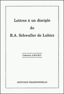 Lettres à un disciple-René Schwaller de Lubicz