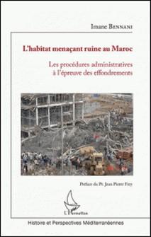 L'habitat menaçant ruine au Maroc - Les procédures administratives à l'épreuve des effondrements-Imane Bennani