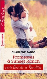 Promesses à Sunset Ranch - T3 - Sunset ranch-Charlene Sands