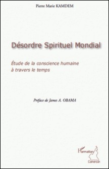 Désordre spirituel mondial - Etude de la conscience humaine à travers le temps-Pierre Marie Kamdem