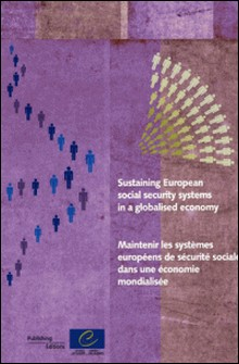Sustaining European social security systems in a globalised economy-Collectif