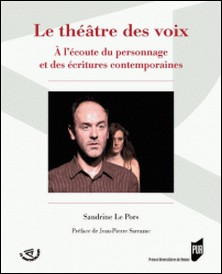 Le théâtre des voix - A l'écoute du personnage et des écritures contemporaines-Sandrine Le Pors
