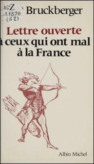 Lettre ouverte à ceux qui ont mal à la France-Raymond-Léopold Bruckberger