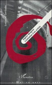 Ingmar Bergman, l'initiation d'un artiste. A propos de Fanny et Alexandre-Ludovic Cortade