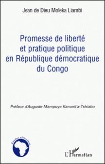 Promesse de liberté et pratique politique en République démocratique du Congo-Jean de Dieu Moleka Liambi
