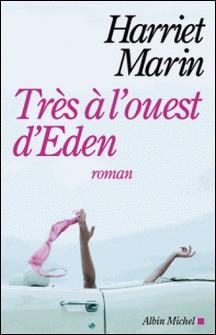 Très à l'ouest d'Eden-Harriet Marin