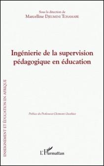 Ingénierie de la supervision pédagogique en éducation-Marcelline Djeumeni Tchamabe