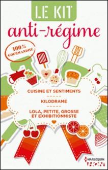 3 romances 100 % gourmandises - Cuisine et sentiments - Kilodrame - Lola, petite, grosse et exhibitionniste-Léonore Darcy , Jenny Parker , Louisa Méonis