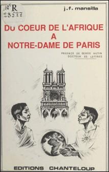 Du cour de l'Afrique à Notre-Dame de Paris-Jean-François Mansilla , Serge Hutin