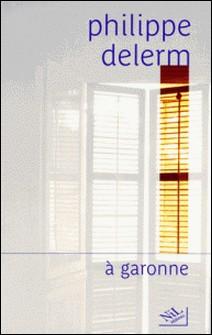 A garonne-Philippe Delerm