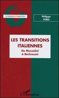 Les transitions italiennes - De Mussolini à Berlusconi-Philippe Foro