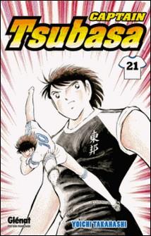 Captain Tsubasa - Tome 21 - Le face-à-face du destin, une fois encore-Yoichi Takahashi